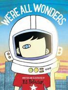 Couverture du livre « We're all wonders » de R. J. Palacio aux éditions Children Pbs
