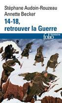 Couverture du livre « 14-18, retrouver la guerre » de Stephane Audoin-Rouzeau aux éditions Gallimard