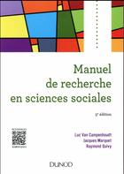 Couverture du livre « Manuel de recherche en sciences sociales (5e édition) » de Jacques Marquet et Raymond Quivy et Luc Van Campenhoudt aux éditions Dunod