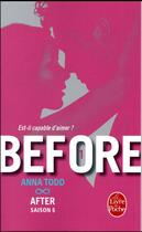 Couverture du livre « After T.6 ; before t.1 ; est-il capable d'aimer ? » de Anna Todd aux éditions Lgf
