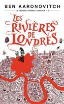Couverture du livre « Le dernier apprenti sorcier T.1 ; les rivières de Londres » de Ben Aaronovitch aux éditions J'ai Lu