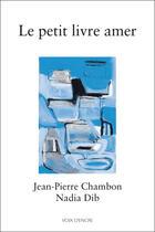 Couverture du livre « Le petit livre amer » de Nadia Dib et Jean-Pierre Chambon aux éditions Voix D'encre