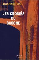 Couverture du livre « Les croisés de Casone » de Jean-Pierre Orsi aux éditions Melis