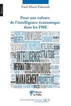 Couverture du livre « Pour une culture de l'intelligence économique dans les PME » de Paul-Marie Edwards aux éditions Du Palio