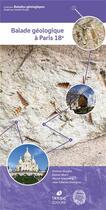 Couverture du livre « Balade geologique a paris 18eme » de Huyghe/Obert aux éditions Biotope