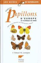 Couverture du livre « Guide Des Papillons D'Europe » de Tolman/Lewington aux éditions Delachaux & Niestle