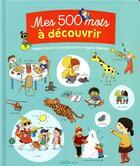 Couverture du livre « Mes 500 mots à découvrir » de Mylene Rigaudie et Severine Cordier et Magali Clavelet aux éditions Philippe Auzou