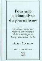 Couverture du livre « Pour une socioanalyse du journalisme » de Alain Accardo aux éditions Agone