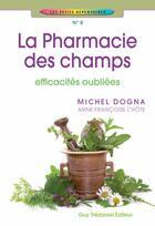 Couverture du livre « La pharmacie des champs » de Michel Dogna aux éditions Tredaniel