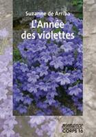 Couverture du livre « L'année des violettes » de Suzanne De Arriba aux éditions Corps 16