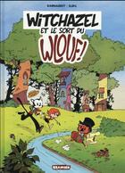 Couverture du livre « Witchazel T.1 ; Witchazel et le sort du wlouf ! » de Francois Darnaudet et Elric aux éditions Paquet