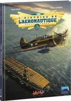 Couverture du livre « L'histoire de l'aéronautique t.3 » de Franck Coste et Eric Stoffel et Didier Pagot et Marcel Uderzo aux éditions Idees Plus