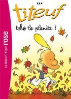 Couverture du livre « Titeuf T.7 ; tchô la planète ! » de Zep et Shirley Anguerrand aux éditions Hachette Jeunesse