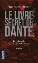 Couverture du livre « Le livre secret de Dante » de Francesco Fioretti aux éditions Pocket