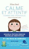 Couverture du livre « Calme et attentif comme une grenouille » de Eline Snel aux éditions Arenes