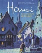 Couverture du livre « Hansi ; les couleurs de l'Alsace » de Jacques Feger aux éditions Place Stanislas