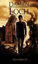 Couverture du livre « Damien Loch » de Shan Millan aux éditions Midgard