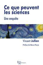 Couverture du livre « Ce que peuvent les sciences ; une enquête » de Vincent Jullien aux éditions Editions Matériologiques