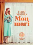 Couverture du livre « Mon mari » de Maud Ventura aux éditions L'iconoclaste