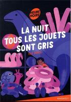 Couverture du livre « La nuit tous les jouets sont gris » de Elie Darco aux éditions Rageot