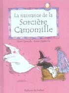 Couverture du livre « La Naissance De La Sorciere Camomille » de Capdevila/Larreula aux éditions Le Sorbier