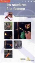 Couverture du livre « Les soudures à la flamme ; matériel, techniques, mise en oeuvre » de Jean-Michel Jorion aux éditions Saep