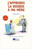 Couverture du livre « J'apprends la bourse à ma mère » de Gilles Caye aux éditions Eska