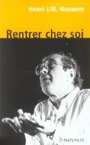 Couverture du livre « Rentrer chez soi » de Henri Nouwen aux éditions Novalis