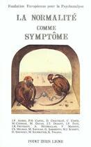 Couverture du livre « Normalite Comme Symptome (La) » de Fondation Europ.Psyc aux éditions Eres