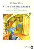 Couverture du livre « Villa esseling monde ; visites à la villa Esseling monde » de Philippe Dorin aux éditions La Fontaine