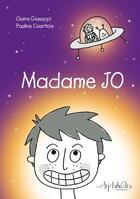 Couverture du livre « Madame Jo » de Pauline Courtois et Claire Giuseppi aux éditions Arphilvolis