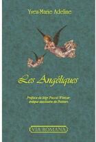 Couverture du livre « Les angéliques » de Yves-Marie Adeline aux éditions Via Romana
