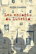 Couverture du livre « Les enfants du Lutetia » de Rachel Corenblit aux éditions Les Editions Du Mercredi