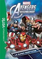 Couverture du livre « Avengers Rassemblement T.6 ; le super adaptoïde » de Collectif aux éditions Hachette Jeunesse