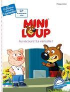 Couverture du livre « Mes premières lectures ; Mini-Loup ; au secours ! la varicelle ! » de Philippe Matter aux éditions Hachette Enfants