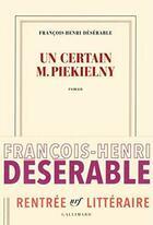 Couverture du livre « Un certain M. Piekielny » de François-Henri Désérable aux éditions Gallimard
