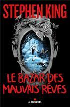 Couverture du livre « Le bazar des mauvais rêves » de Stephen King aux éditions Albin Michel