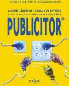 Couverture du livre « Publicitor » de Jacques Lendrevie et Arnaud De Baynast aux éditions Dalloz