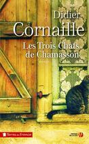 Couverture du livre « Les trois chats de Chamasson » de Didier Cornaille aux éditions Presses De La Cite