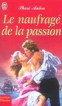 Couverture du livre « Le Naufrage De La Passion » de Shari Anton aux éditions J'ai Lu