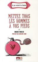 Couverture du livre « Mettre tous les hommes à vos pieds » de Marie Forleo aux éditions Ma