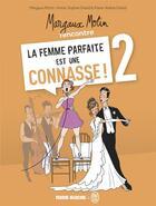 Couverture du livre « Margaux Motin recontre la femme parfaite est une connasse ! t.2 » de Margaux Motin et Anne-Sophie Girard et Marie-Aldine Girard aux éditions Fluide Glacial