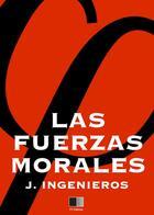 Couverture du livre « Las Fuerzas Morales » de Jose Ingenieros aux éditions Fv Editions