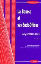 Couverture du livre « La Bourse Et Ses Back-Offices ; 3e Edition » de Nelly Desbarrieres aux éditions Economica