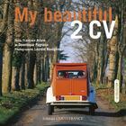 Couverture du livre « My beautiful 2 CV » de Francois Allain aux éditions Ouest France