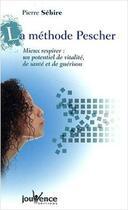 Couverture du livre « La méthode Pescher ; mieux respirer » de Pierre Sebire aux éditions Jouvence