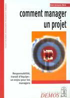 Couverture du livre « Comment manager un projet » de Jean-Jacques Nere aux éditions Demos