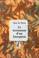 Couverture du livre « Le testament d'un Européen » de Jean De Brem aux éditions Deterna