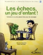 Couverture du livre « Les échecs, un jeu d'enfant ! initiation au plus grand des jeux de stratégie » de Murray Chandler et Helen Milligan aux éditions Olibris