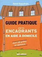 Couverture du livre « Guide pratique pour les encadrants en aide à domicile » de Rene Raguenes aux éditions Doc.editions